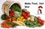 Make Food, Not War
